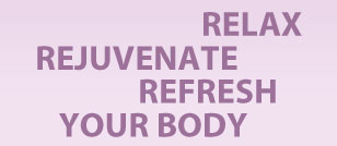relax, rejuvenate, refresh your body
